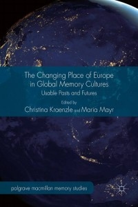 The Changing Place of Europe in Global Memory Cultures